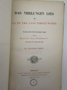 Carl Lachmann - Das Nibelungen Lied or Lay of the Last Nibelungers. Translated into English verse after Professor Carl Lachmann's collated and corrected text by Jonathan Birch - 1848