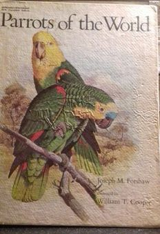 Joseph M. Forshaw - Parrots of the World - 1977