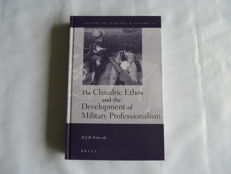 David J B Trim, Kelly De Vries - History of warfare 11. The chivalric ethos and the development of military professionalism - 2003