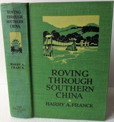 Harry A. Franck - Roving Through Southern China - 1925