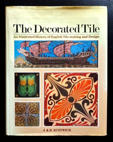 Literature : Jill & Brian Austwick - The Decorated Tile. An illustrated history of English tile-making and design
