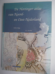 Cartography of Northeast Netherlands - H.J. Versfelt - De Hottinger-atlas van Noord- en Oost-Nederland 1773-1794 - 1903