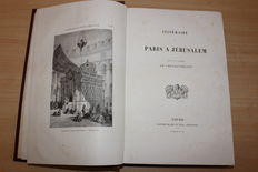M. Le Vicomte de Chateaubriand – Itinerary from Paris to Jerusalem – 1869.