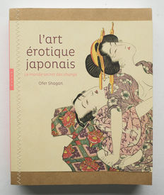 Comprehensive thematically organized book about the world of Shunga. More than 1200 images Ofer Shagan – l'art érotique japonais – 2014
