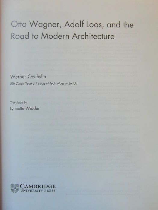 Werner Oechslin Otto Wagner Adolf Loos And The Road To Modern