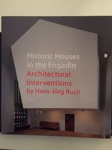 Hans-Jorg Ruch and Ludmila Seifert-Uherkovich - Historic Houses in the Engadin, Architectural Interventions by Hans-Jorg Ruch - 2009