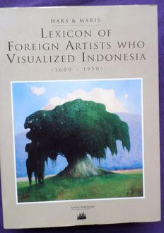 L. Haks & G. Maris - Lexicon of foreign artists who visualized Indonesia [1600-1950] - 1995