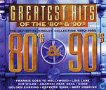 The Greatest Hits Of The 80's & 90's