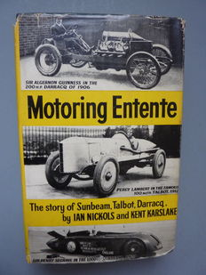 Boek: Ian Nickols and Kent Karslake - Motoring Entente, The Story of Sunbeam , Talbot , Darracq - 1956