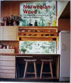 Elisabeth Tostrup - Norwegian Wood; the Thoughtful Architecture of Wenche Selmer - 2006
