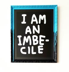 David Shrigley - I am an imbecile