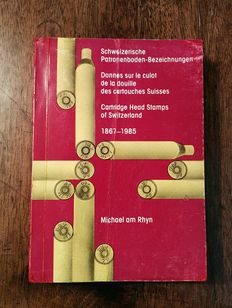"Ballistics. Michael am Rhyn. ""Cartridge Head Stamps of Switzerland 1867 - 1985""."
