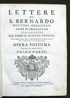 Letters of St. Bernard Mellifluous Doctor abbot of Chiaravalle, popularised by the father D. Gasparo Petrina - 2 volumes - 1756