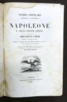 Emilio Marco of St. Hilaire - Popular, anecdotal and picturesque history of Napoleon and of the Grande Armée - 1844