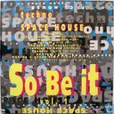Techno Space House so be It Vol.1