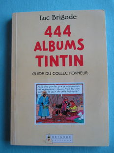 444 Albums Tintin - Le guide du collectionneur - sc - 1e druk (1988)