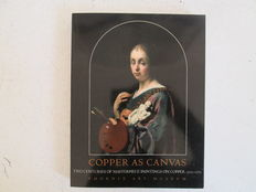 Copper as Canvas: Two Centuries of Masterpiece Paintings on Copper, 1575-1775 - 1999