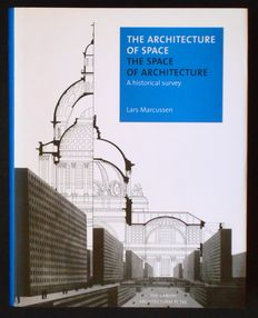 Lars Marcussen - The architecture of space. The space of architecture. A historical survey - 2008