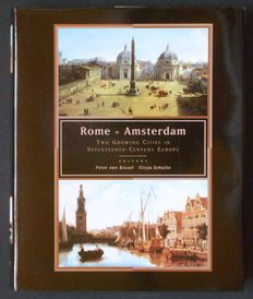 Peter van Kessel - Rome - Amsterdam. Two Growing Cities in Seventeenth-Century Europe - 1997