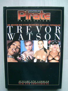 Monograph; Trevor Watson - Pirate Fetish hardcore master of photography - 2010