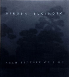 Hiroshi Sugimoto – Architecture of Time - 2002