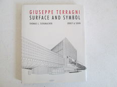 Thomas L. Schumacher - Surface & Symbol. Giuseppe Terragni and the Architecture of Italian Rationalism - 1991