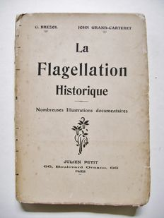 Flagellation; John Grand-Carteret & Georges Brezol - La Flagellation Historique - ca 1910