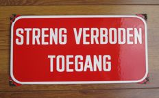 "Enamel sign ""Streng verboden toegang"" [Access strictly forbidden] - 1950s/60s"