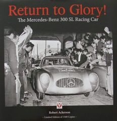 Book : Return to Glory! The Mercedes-Benz 300 SL Racing Car