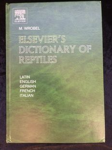M. Wrobel - Elsevier's Dictionary of Reptiles - 2004