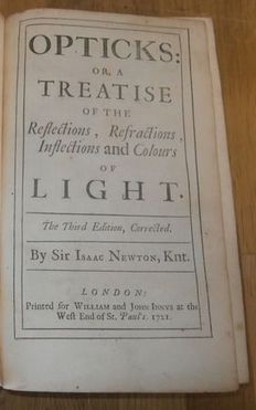Isaac Newton - Opticks: or, a Treatise of the Reflections, Refractions, Inflections and Colours of Light - 1721