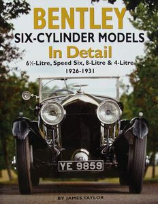 Book : Bentley Six-Cylinder Models In Detail - 6 1/2-litre, Speed Six, 8-litre & 4-litre 1926-1931