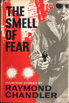 Raymond Chandler - The smell of fear   - 1965