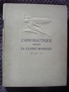 Aviation; 1914-1918. L'Aéronautique pendant la Guerre Mondiale - 1919