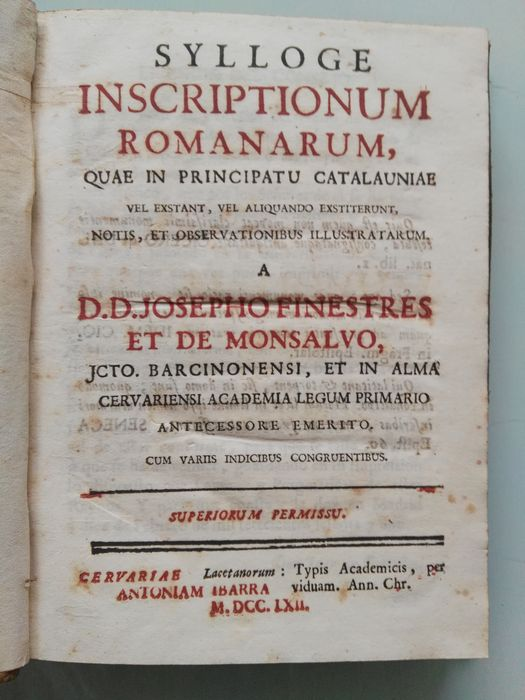 Josepho Finestres - Sylloge Inscriptionum Romanarum in Catalaunia - 1762