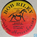 Bob Riley - Custom Horseshoeing