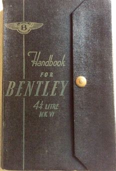 Handbook for BENTLEY 4 1/4 litre MK. VI
