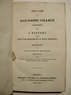 The case of Maynooth College [...] with a history of the first establishment of that seminary, an account of the system of education pursued in it, and a review of the effect it has had on the character of the Roman Catholic clergy of Ireland - 1836