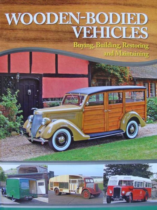 Book : Wooden-Bodied Vehicles - Buying, Building, Restoring and Maintaining