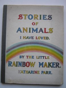 Olive Katharine Parr (Beatrice Chase) - Stories of Animals I have loved. By the Little Rainbow Maker - 1921