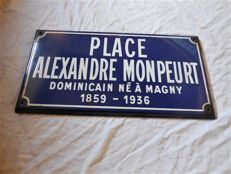 Old enamel sign Place Alexandre Monpeurt Dominicain Nea Magny 1859-1936 - age: 1st half of the 20th century