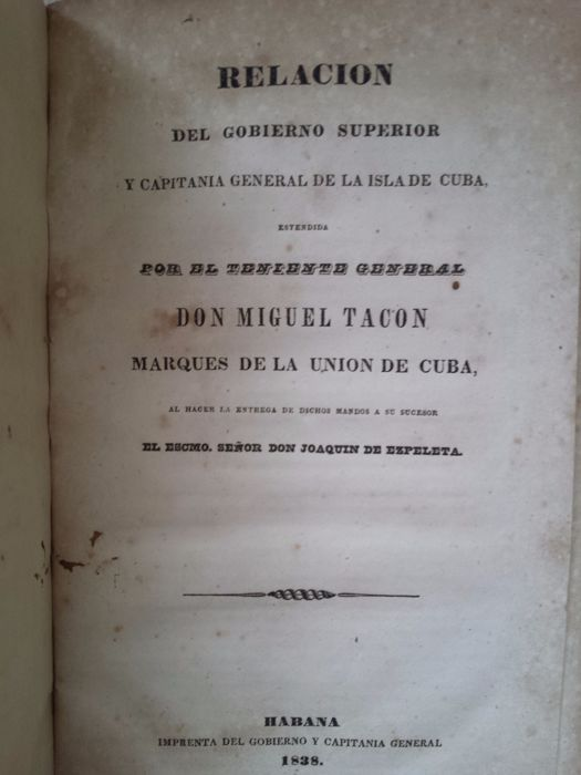 Miguel Tacon - List of Information of the Superior Government and General Captaincy of the island of Cuba - 1838