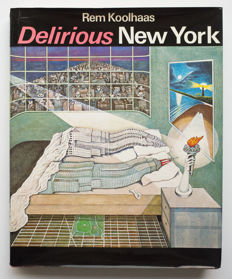 Rem Koolhaas - Delirious New York. A Retroactive Manifesto for Manhattan - 1978