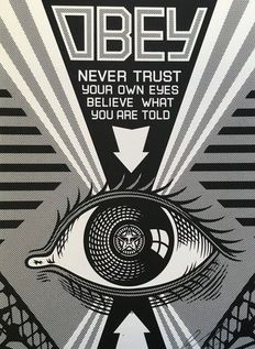 Shepard Fairey (OBEY) - Never Trust Your Own Eyes Believe What You Are Told