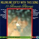 Killing Me Softly with This Song - 18 Romantic Popsongs