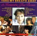 Take My Breath Away - 18 Romantic Film Themes