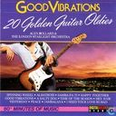 Good Vibrations - 20 Golden Guitar Oldies