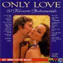 Only Love - 20 Favourite Instrumentals