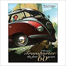 Book - VW Transporter - the first 60 years - Richard Copping - excellent artwork !