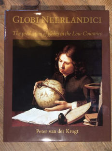 Peter van der Krogt - Globi Neerlandici, The production of globes in the Low Countries - 1993